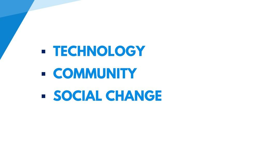  TECHNOLOGY  COMMUNITY  SOCIAL CHANGE