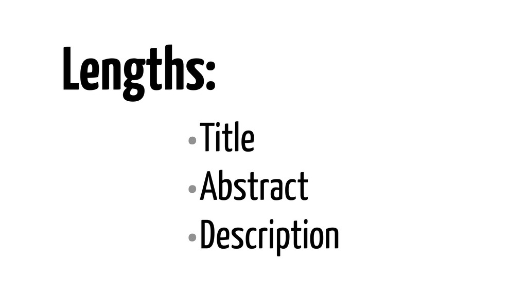 Lengths: •Title •Abstract •Description