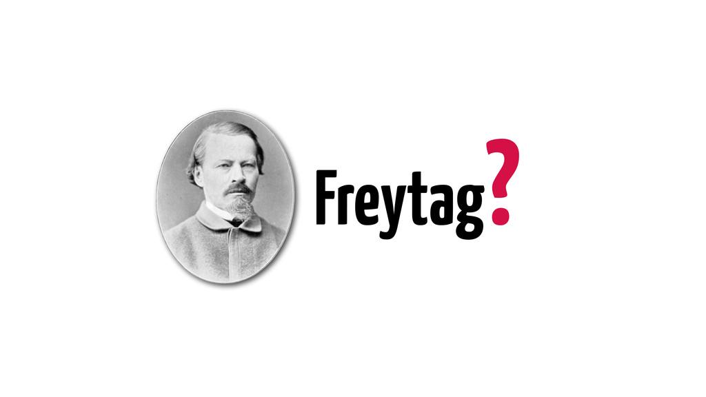 Freytag?