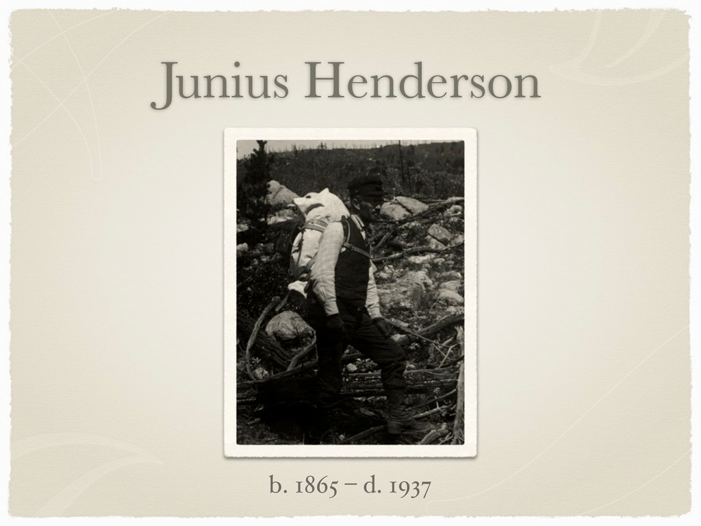 Junius Henderson b. 1865 – d. 1937