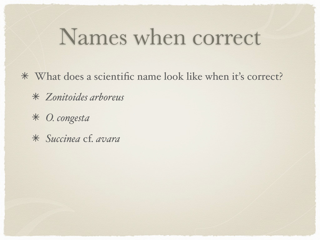 Names when correct What does a scientific name l...