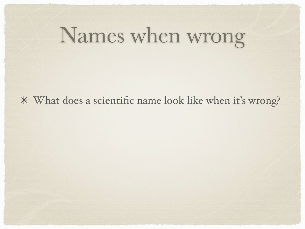 Names when wrong What does a scientific name loo...