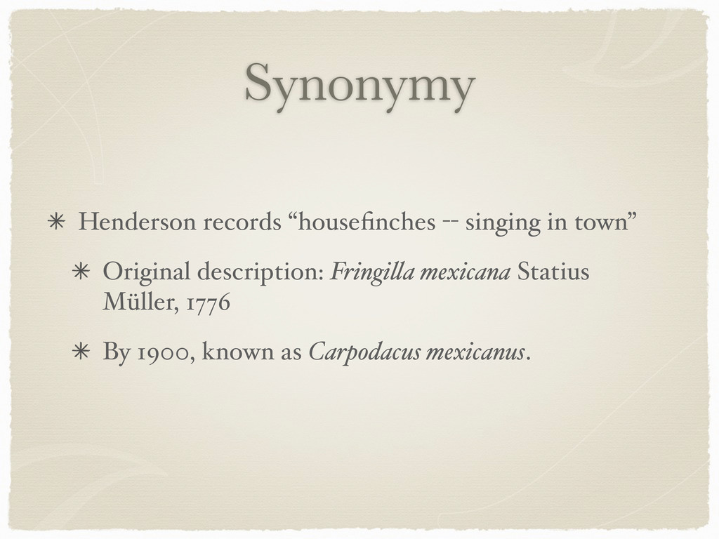 "Synonymy Henderson records ""housefinches -- sing..."