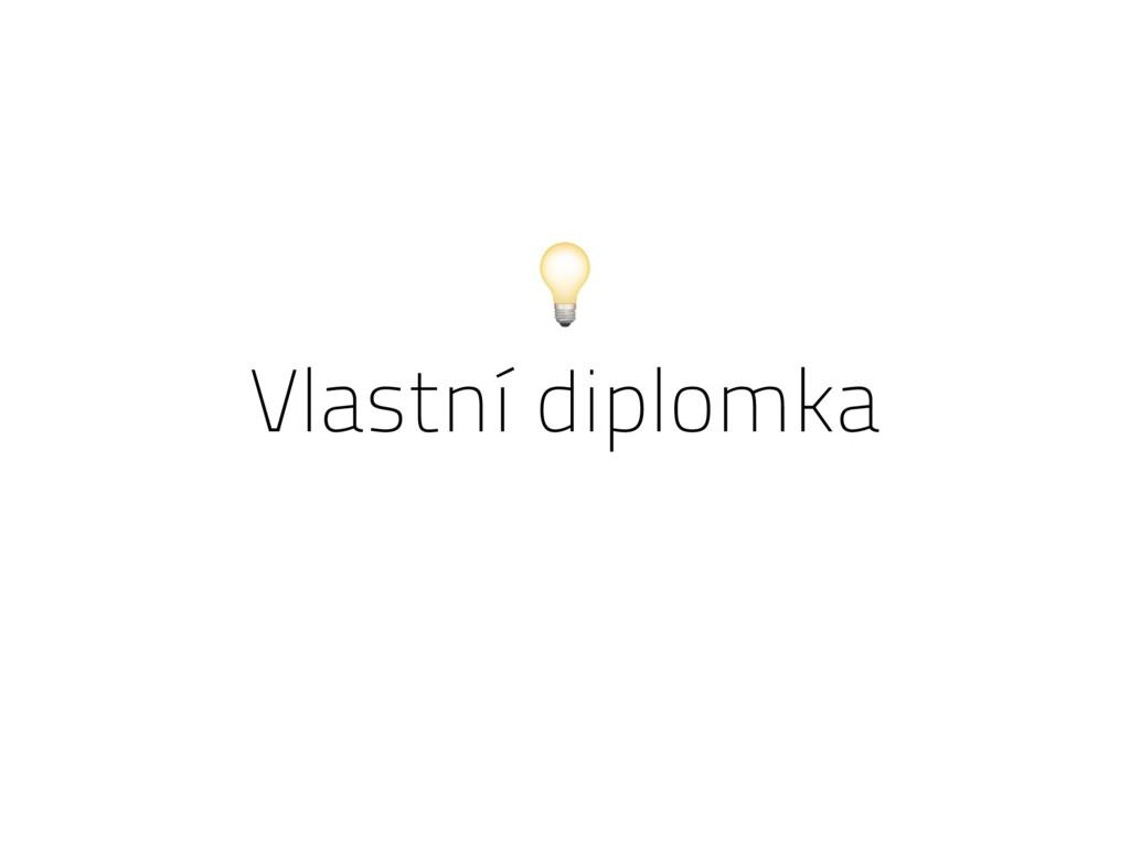 Vlastní diplomka