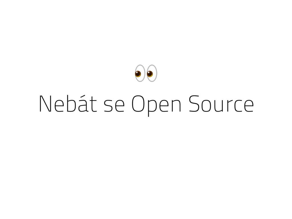 Nebát se Open Source