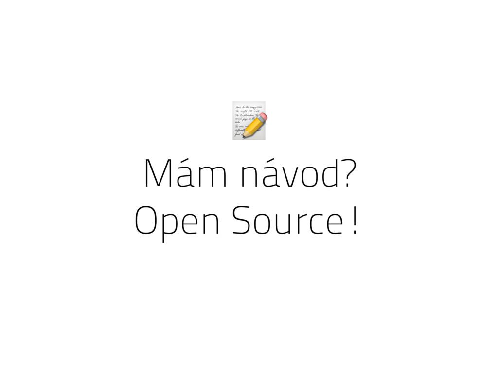 Mám návod? Open Source!