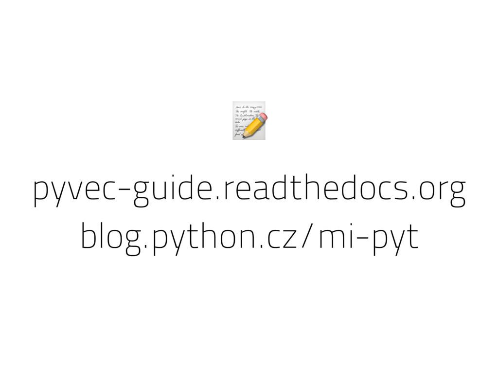 pyvec-guide.readthedocs.org  blog.python.cz/mi-...