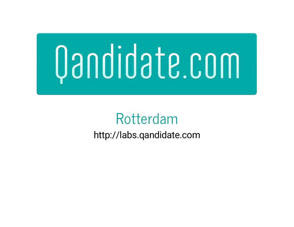 Rotterdam http://labs.qandidate.com