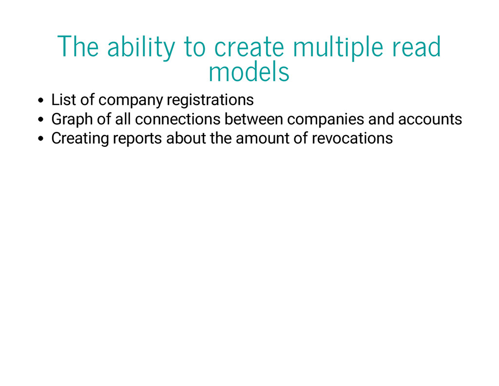 The ability to create multiple read models List...