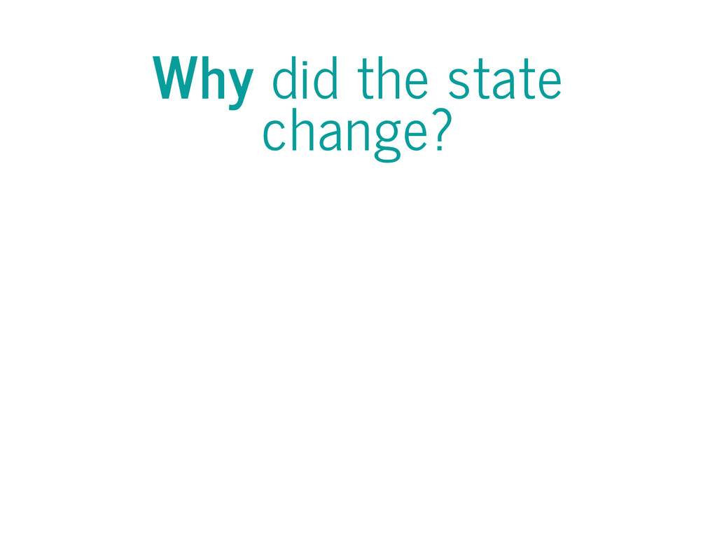 Why did the state change?