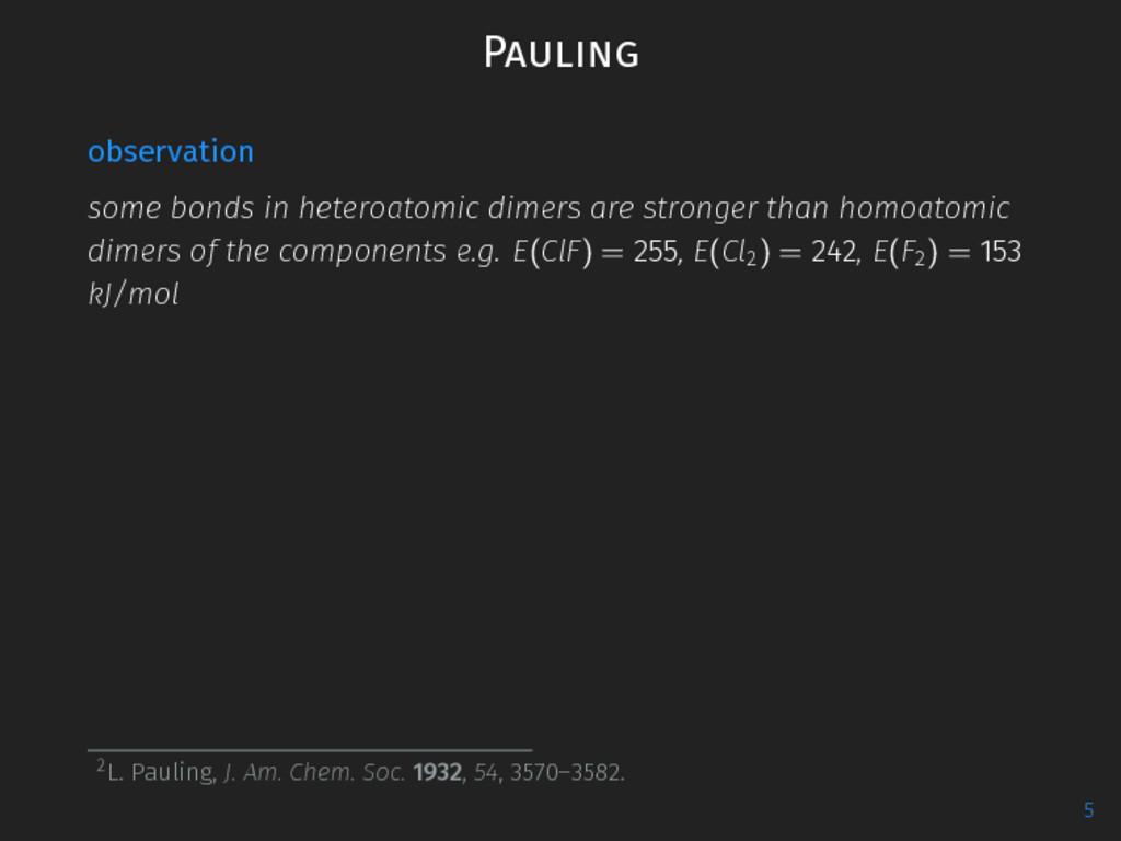 Pauling observation some bonds in heteroatomic ...