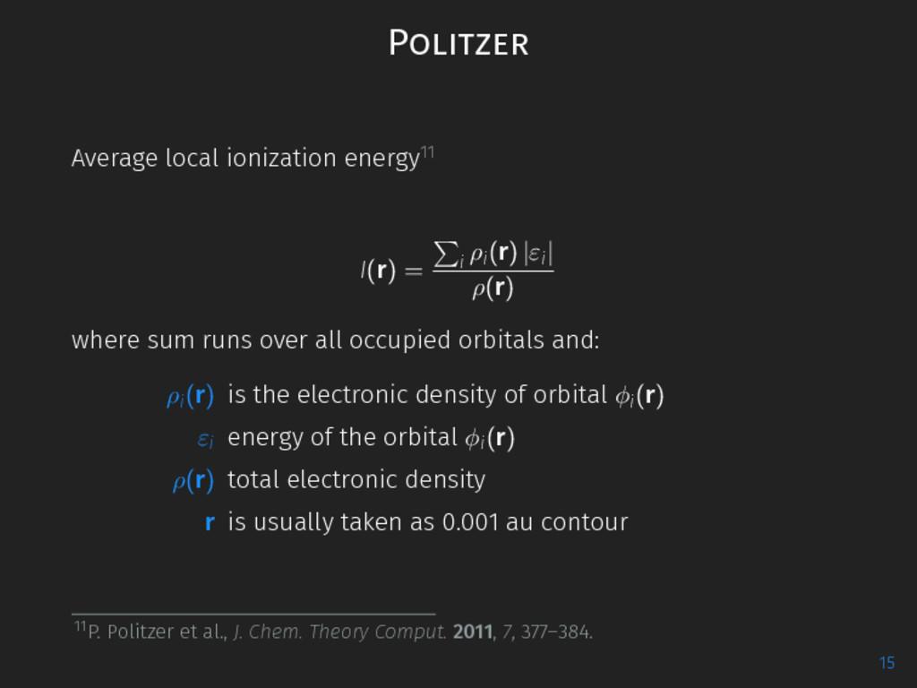Politzer Average local ionization energy11 I(r)...