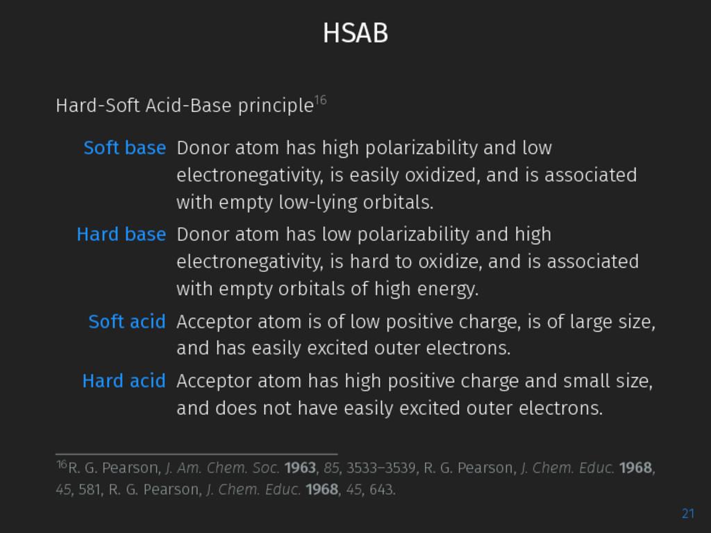 HSAB Hard-Soft Acid-Base principle16 Soft base ...