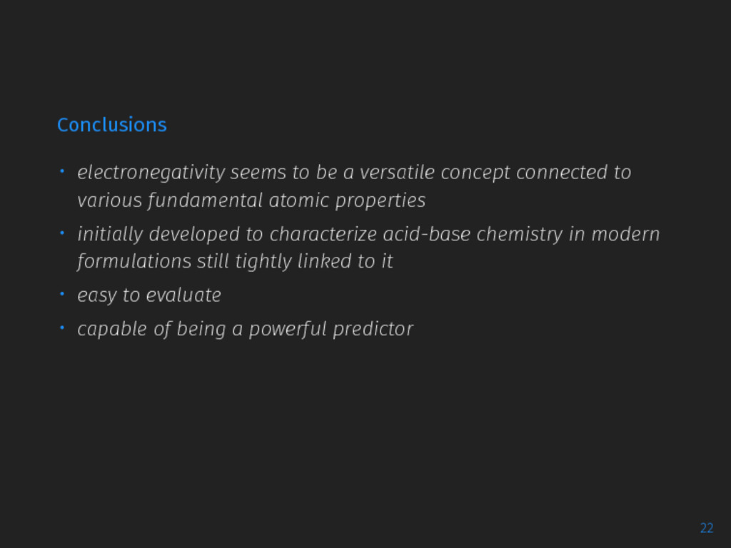 Conclusions ∙ electronegativity seems to be a v...
