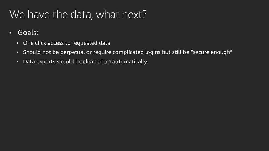 We have the data, what next? • Goals: • One cli...