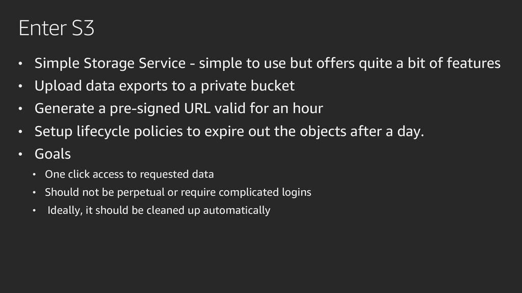 Enter S3 • Simple Storage Service - simple to u...