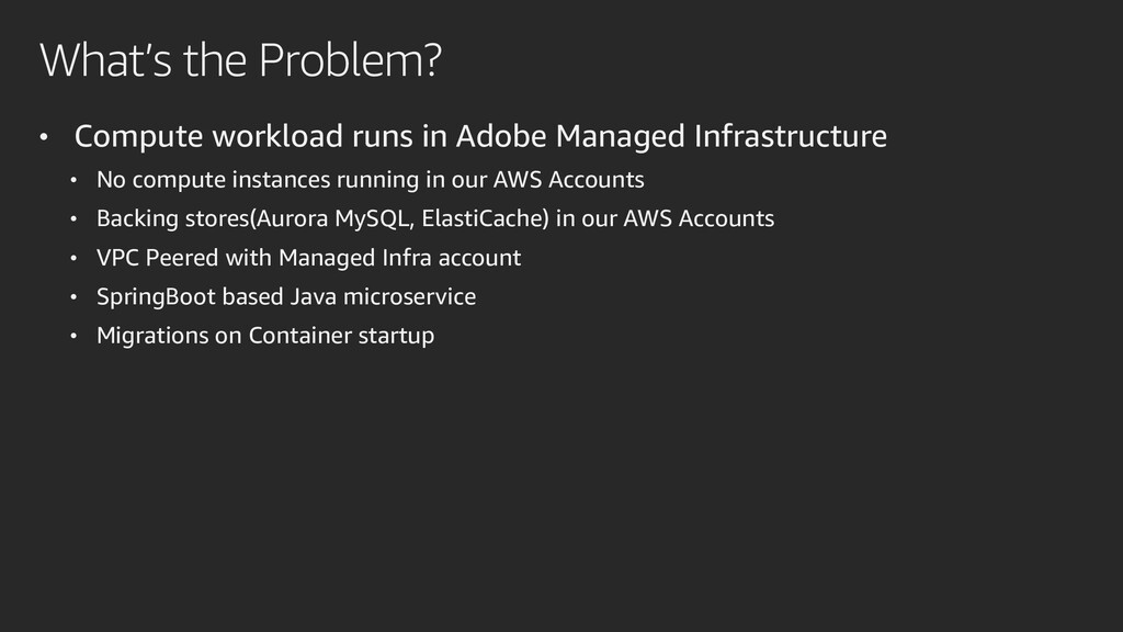 What's the Problem? • Compute workload runs in ...