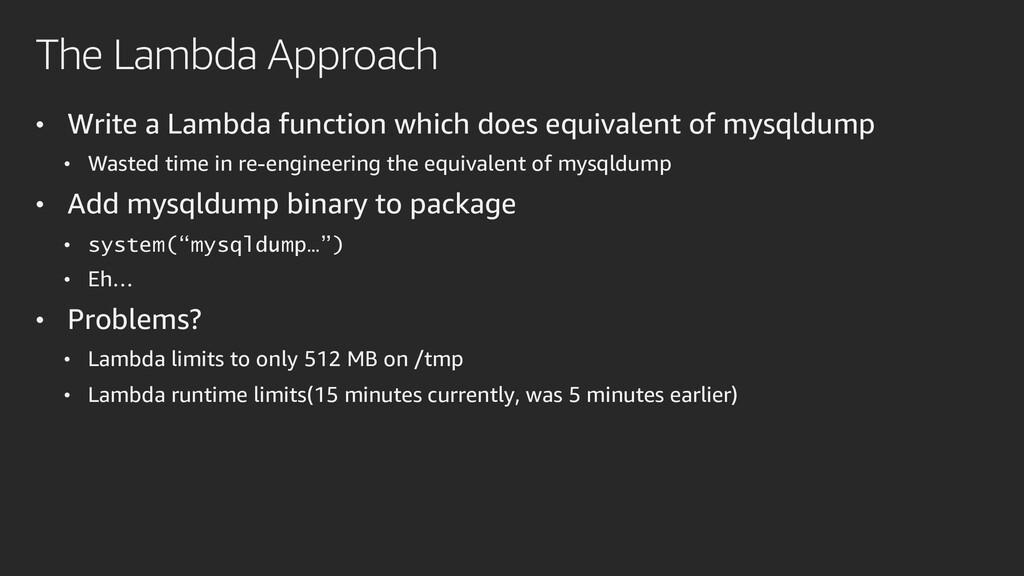 The Lambda Approach • Write a Lambda function w...