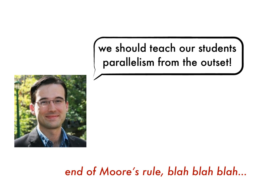we should teach our students parallelism from t...