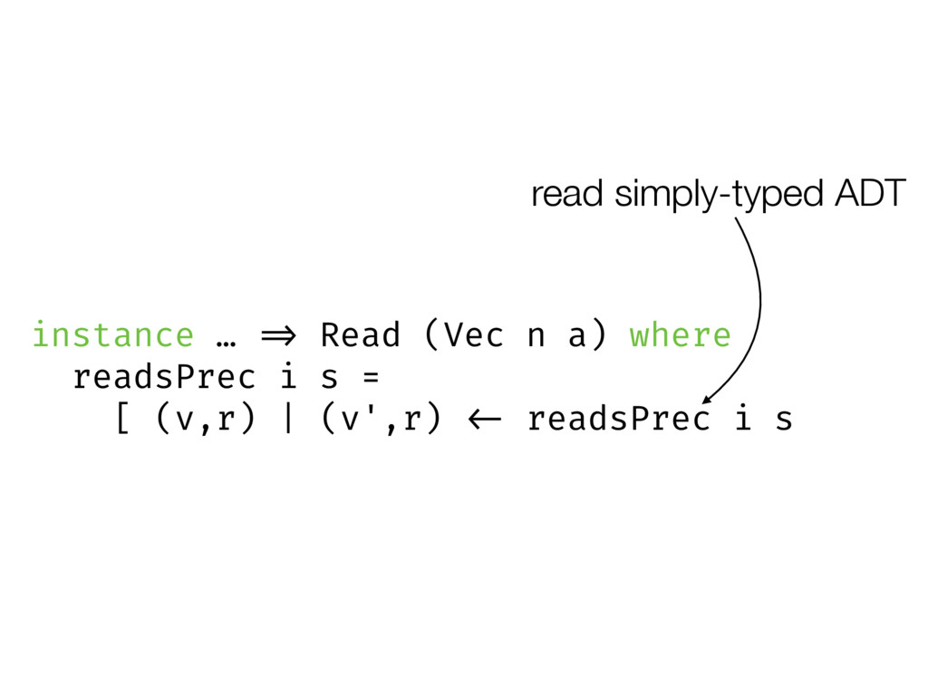 read simply-typed ADT instance … => Read (Vec n...