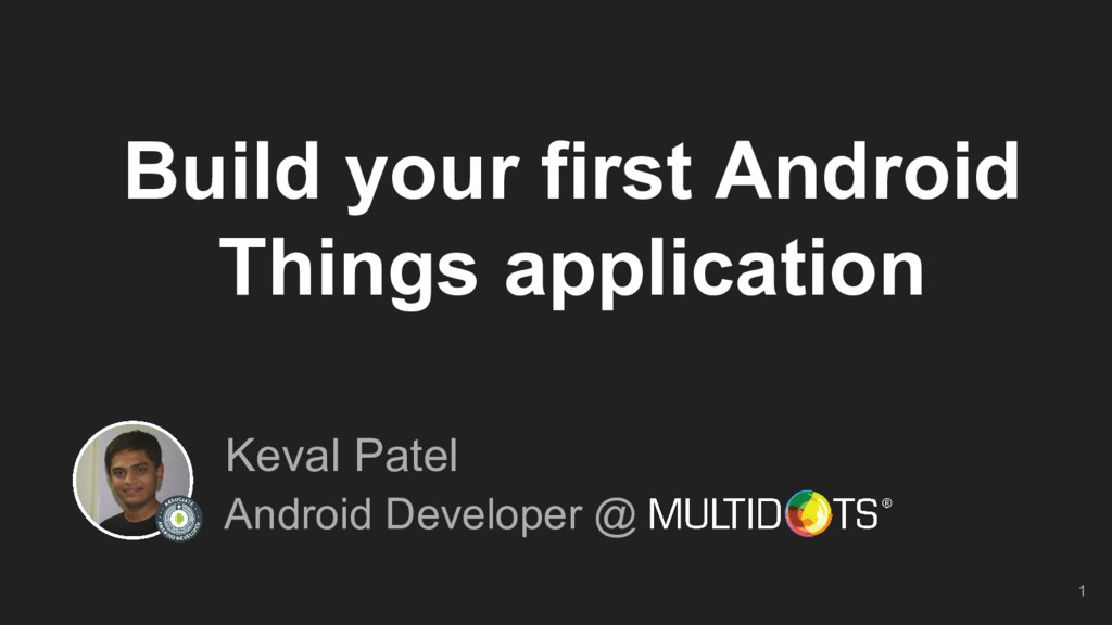 Build your first Android Things application Kev...