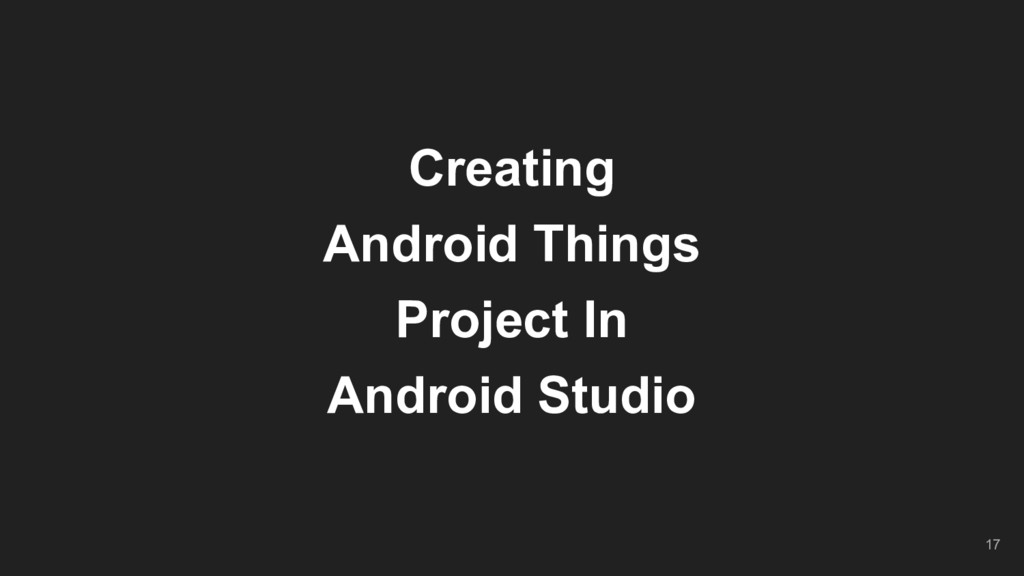 Creating Android Things Project In Android Stud...