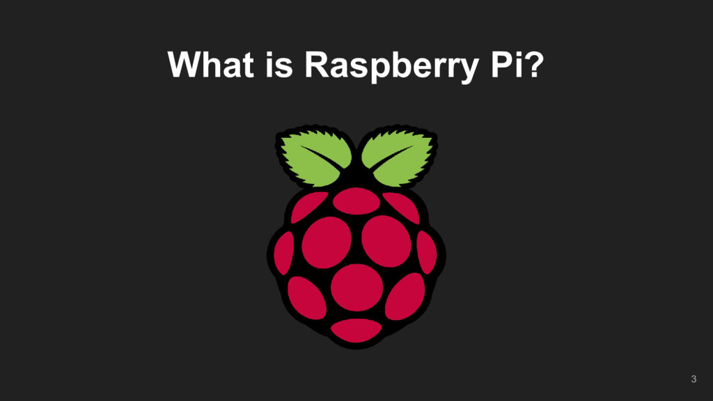 What is Raspberry Pi? 3