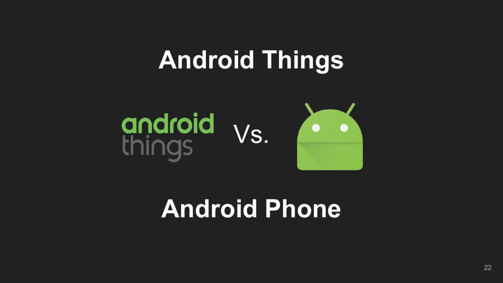Android Things Vs. Android Phone 22