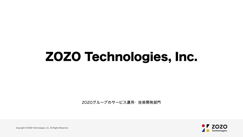 Copyright © ZOZO Technologies, Inc. All Rights ...
