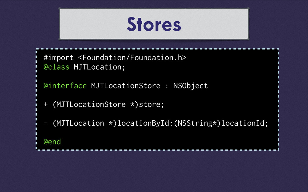 Stores #import <Foundation/Foundation.h> @class...