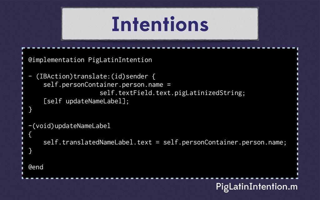 Intentions @implementation PigLatinIntention - ...