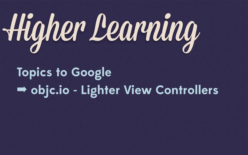 Higher Learning Topics to Google ➡ objc.io - Li...