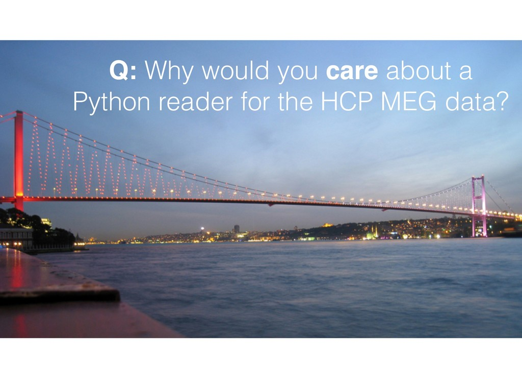 Q: Why would you care about a Python reader for...