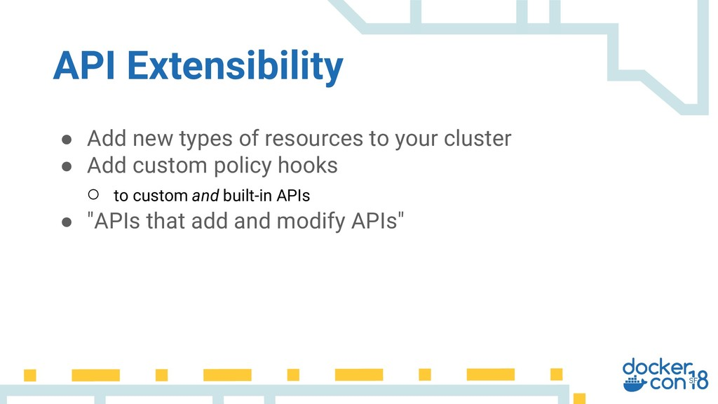● Add new types of resources to your cluster ● ...