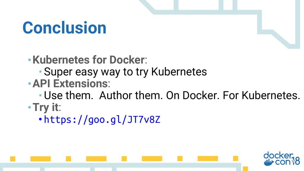 •Kubernetes for Docker: • Super easy way to try...