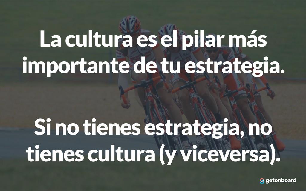 La cultura es el pilar más importante de tu est...