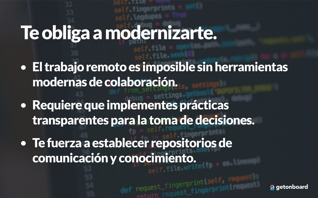 Te obliga a modernizarte. • El trabajo remoto e...