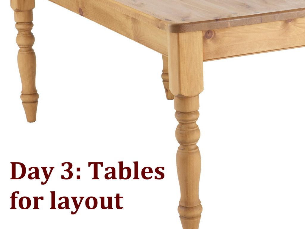 Day 3: Tables for layout
