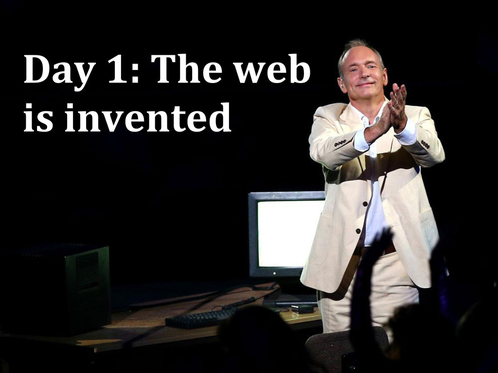 Day 1: The web is invented