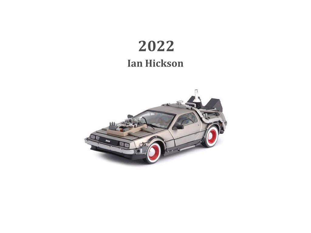 2022 Ian Hickson