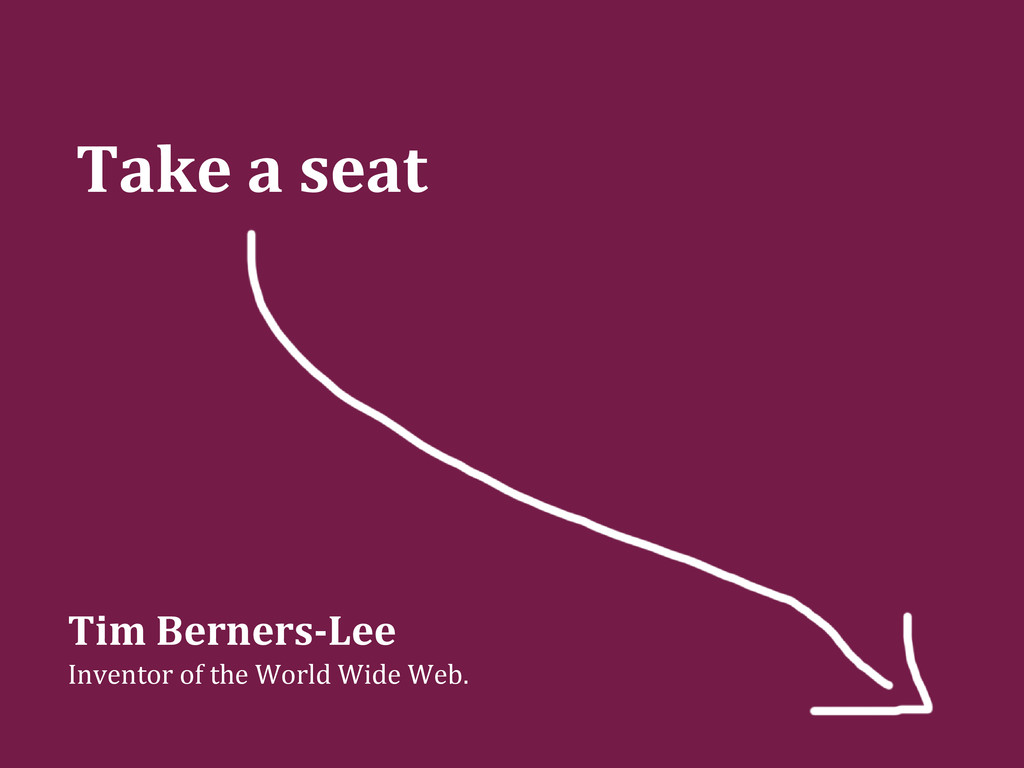 Take a seat Tim Berners-Lee Inventor of the Wor...