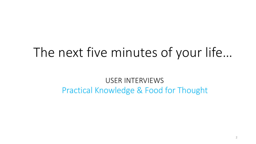 USER INTERVIEWS Practical Knowledge & Food for...