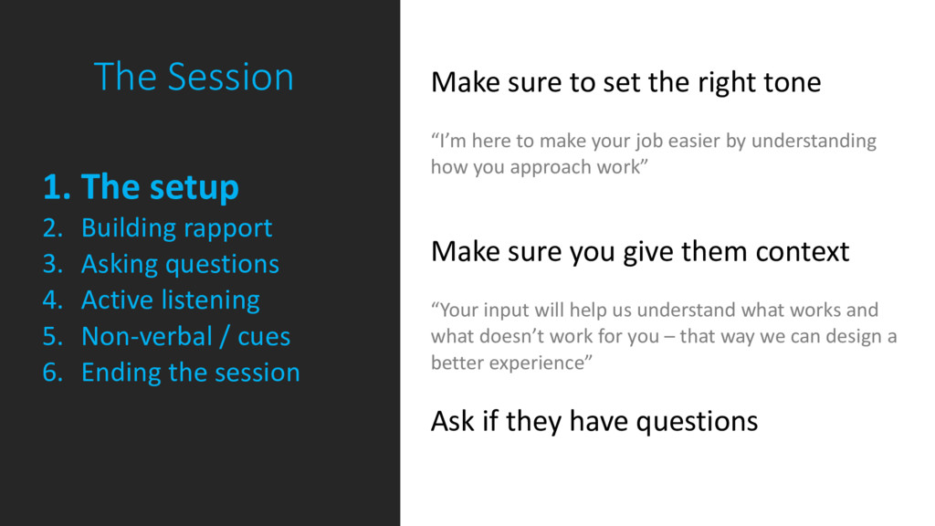 The Session 1. The setup 2. Building rapport 3....