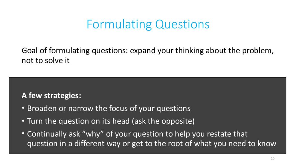 Formulating Questions Goal of formulating quest...