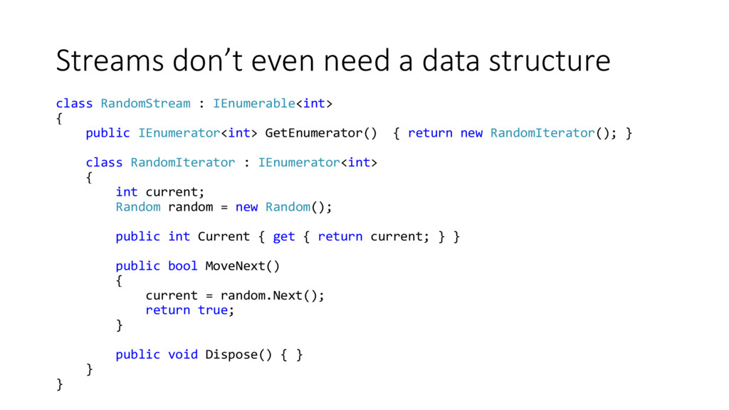 Streams don't even need a data structure class ...