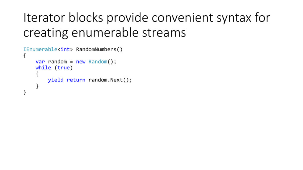 Iterator blocks provide convenient syntax for c...