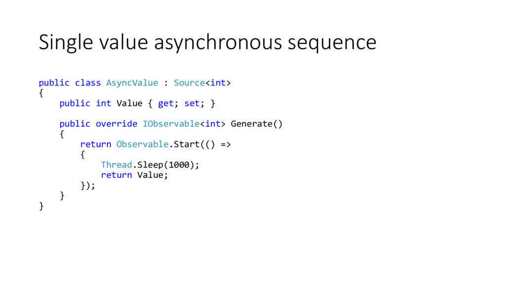 Single value asynchronous sequence public class...