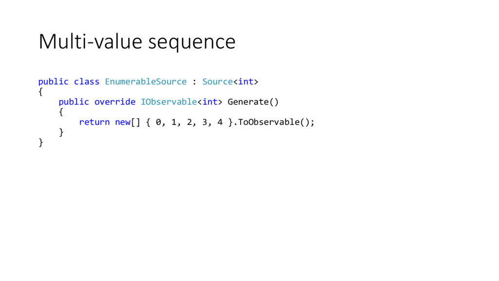 Multi-value sequence public class EnumerableSou...