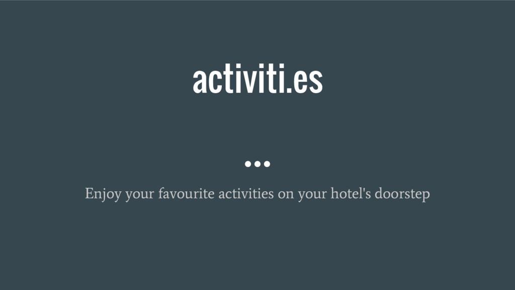 activiti.es Enjoy your favourite activities on ...