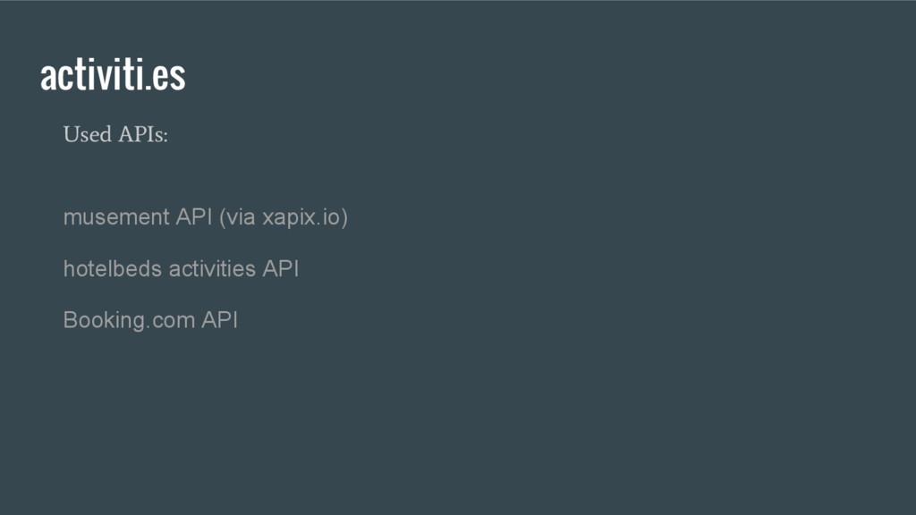 activiti.es Used APIs: musement API (via xapix....